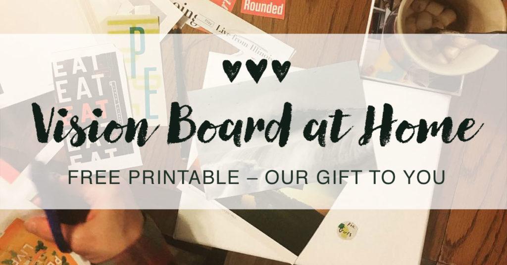 Vision Board at Home –Free Printable